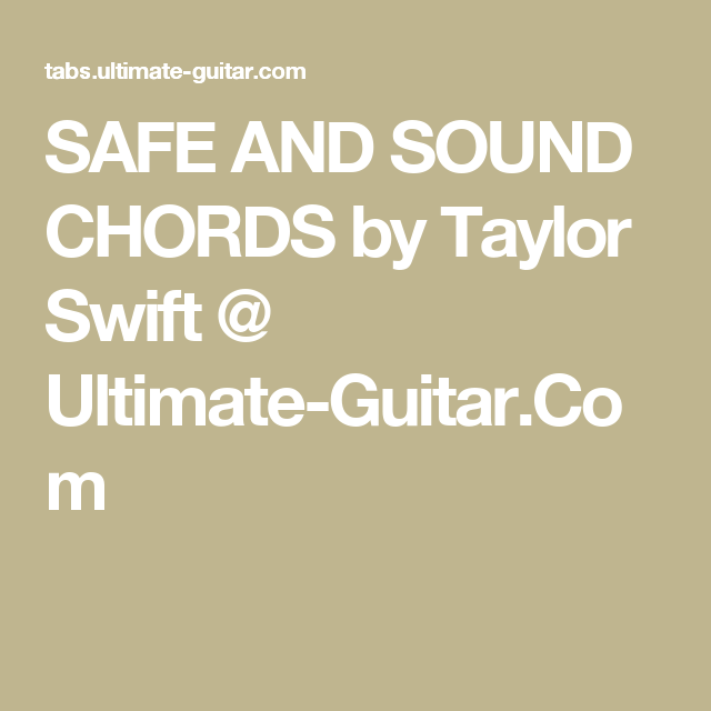 SAFE AND SOUND CHORDS by Taylor Swift @ Ultimate-Guitar.Com | Guitar ...