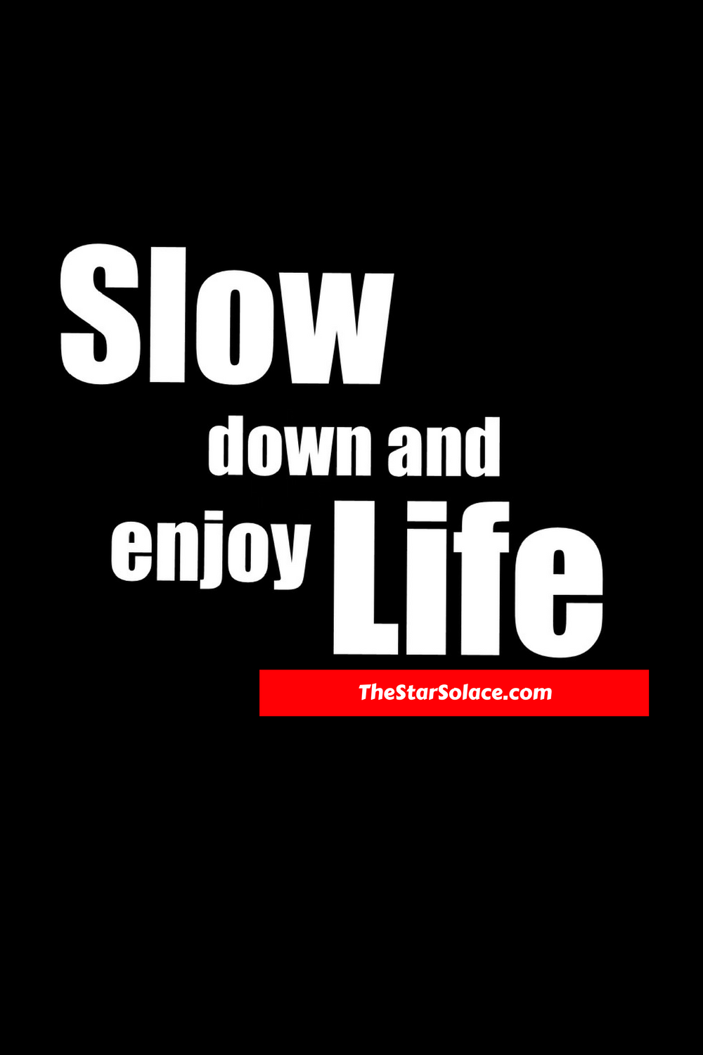 Inspirational Quotes On Life Inspiration Slow Life Motivation Enjoy Happy Words Quotes