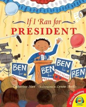 If I Ran for President - Several children imagine what it would be like to run for U.S. president, thinking about the fun parts, such as appearing on T-shirts and bumper stickers, and the work, including studying the nation's problems and debating issues.