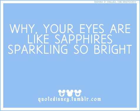 Pin By K On In The Spotlight Quotes Disney Quotes Blue Eye Quotes