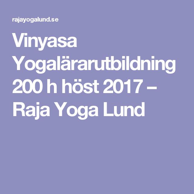 Vinyasa Yogalärarutbildning 200 h höst 2017 – Raja Yoga Lund ... 12e08c3473da7
