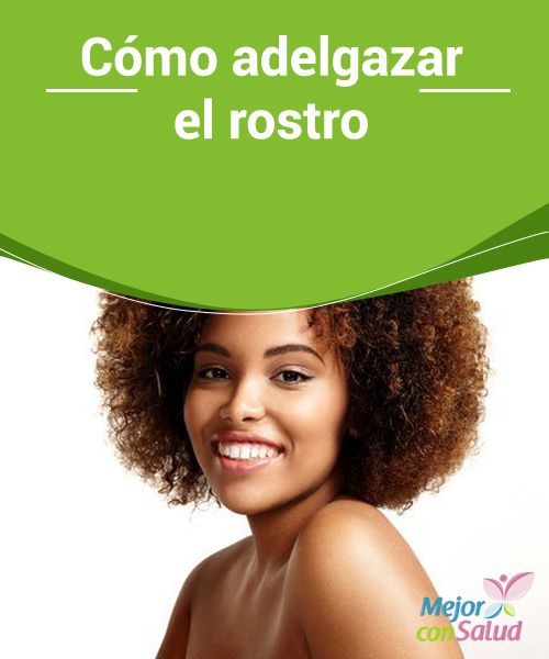 Best 25+ Adelgazar rostro ideas on Pinterest | Adelgazar ...