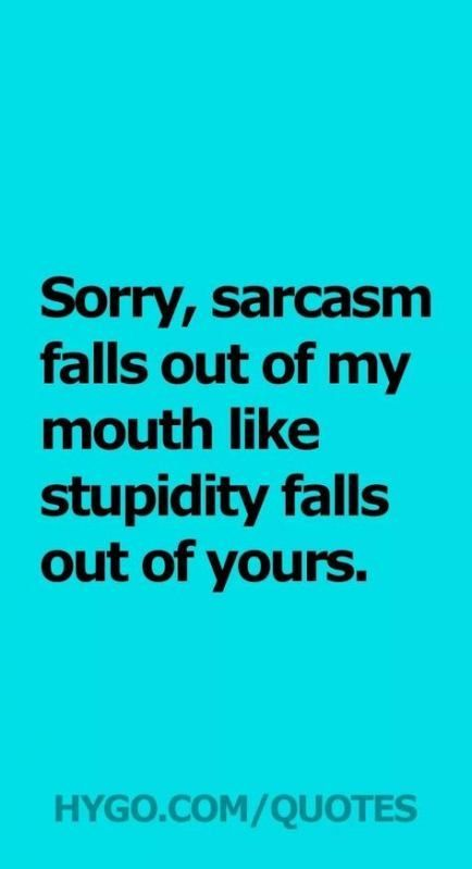 Photo of I'm allergic to stupidity – I break out in sarcasm #quotes