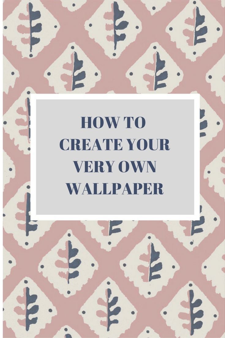 Are You A Budding Designer That Would Love To Create Your Own Wallpaper For Home Here I Show 4 Simple Steps Printing Designs Onto