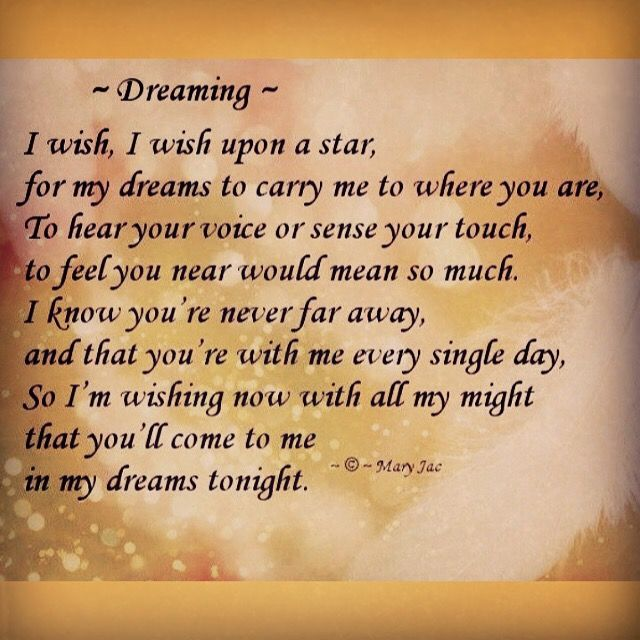 I Wish So Much. That You Will Be In My Dreams.