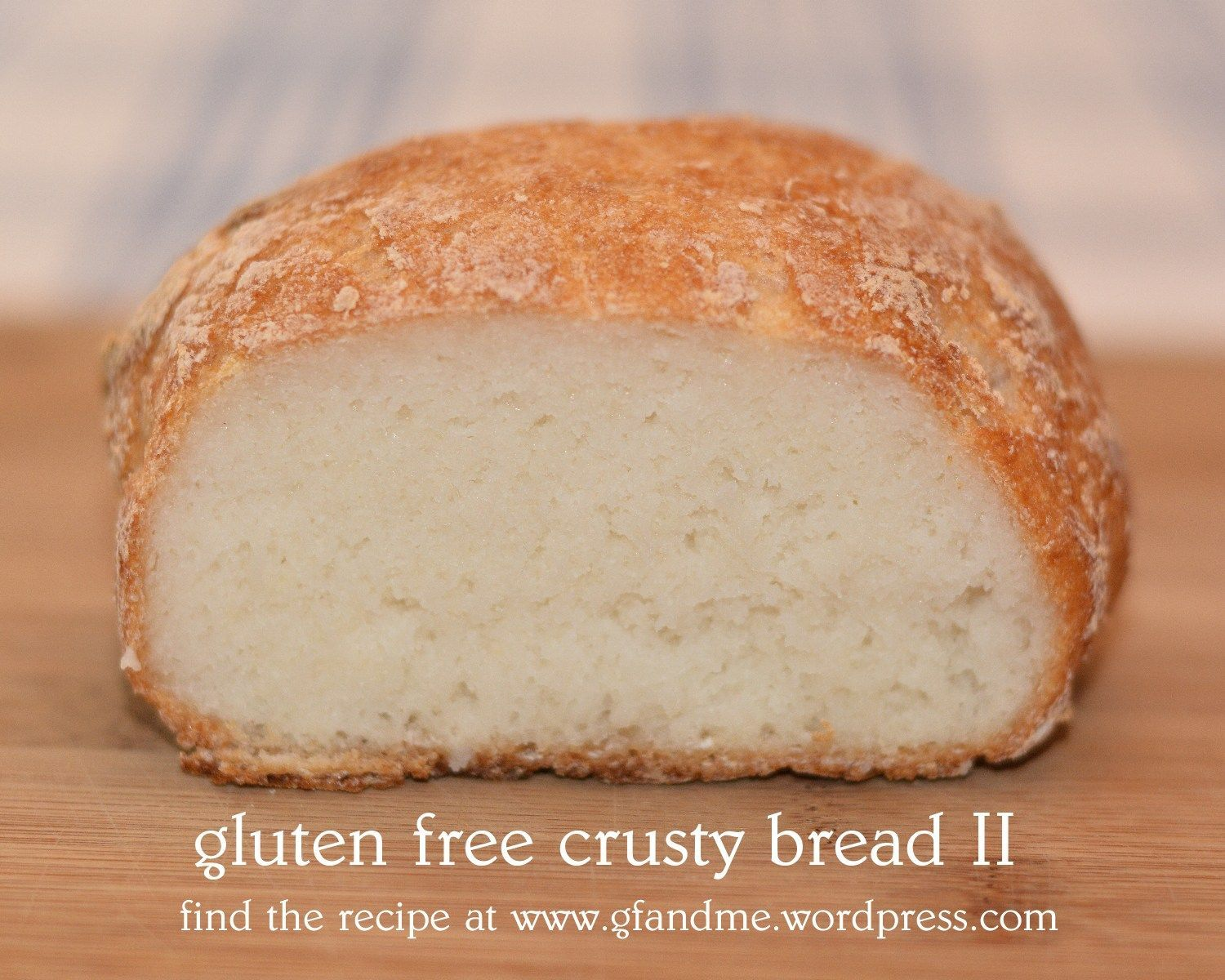 Gluten Free Crusty Bread Ii What You Ll Need Cup White Rice Flour Cup Gluten Free In 2020 Artisan Bread Recipes Gluten Free Bread Gluten Free Artisan Bread
