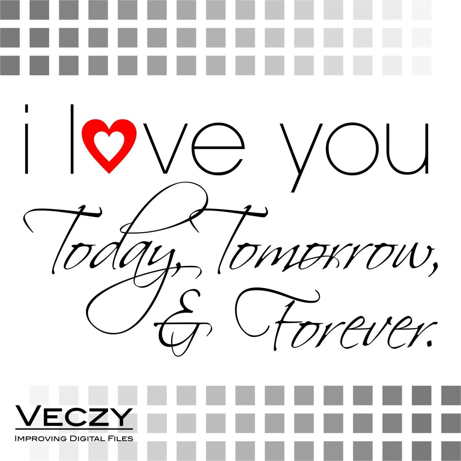 Download svg quotes, i love you today, tomorrow and forever, svg ...