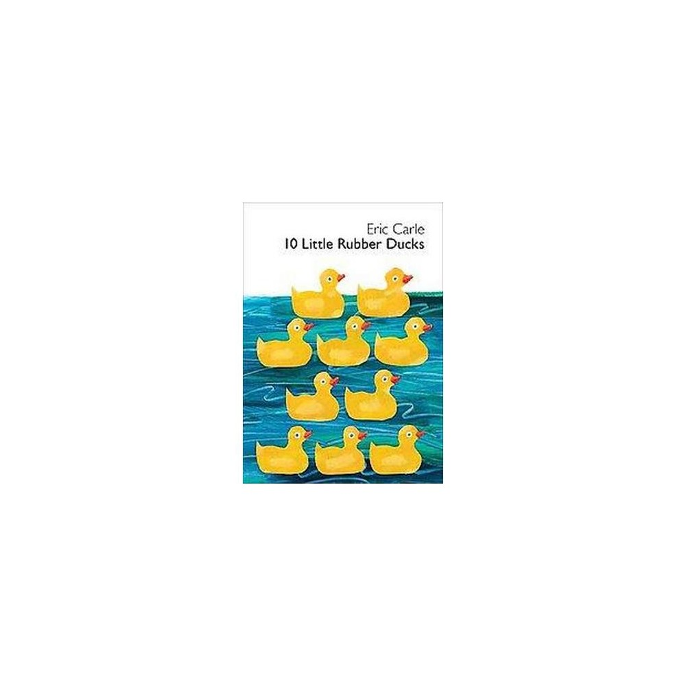 10 Little Rubber Ducks Board By Eric Carle Rubber Duck Eric Carle Activities Ordinal Numbers Kindergarten