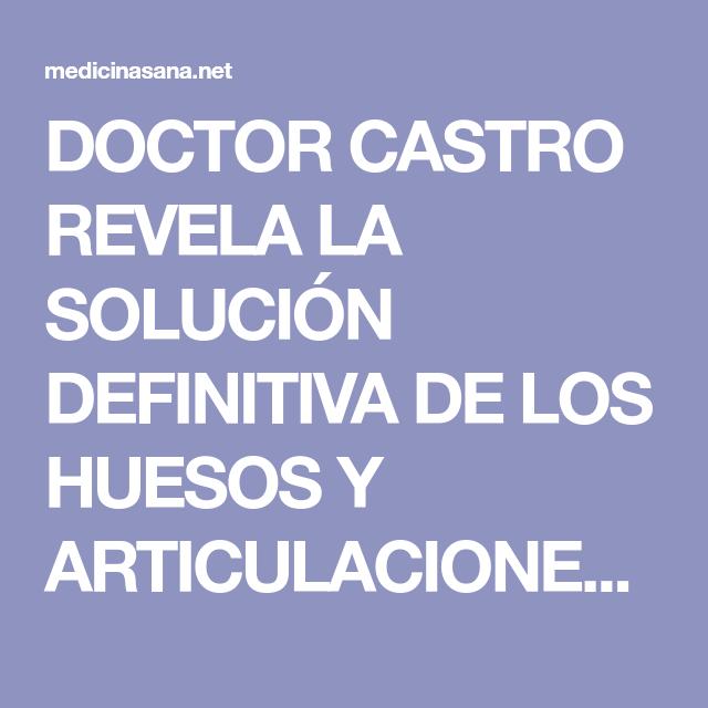 DOCTOR CASTRO REVELA LA SOLUCIÓN DEFINITIVA DE LOS HUESOS Y ARTICULACIONES - Medicina Sana