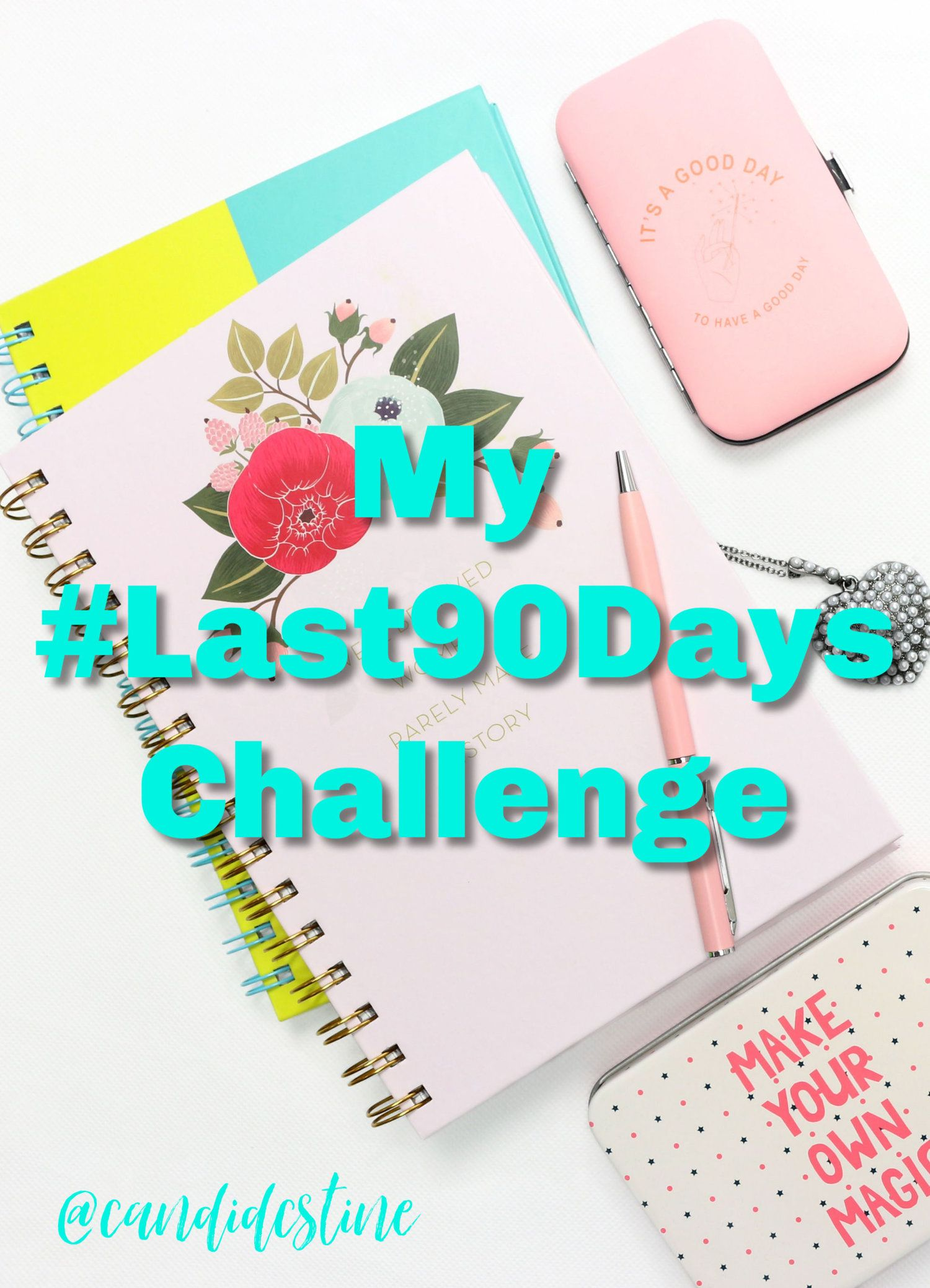 My Last90Days Challenge Challenges, 90 day challenge