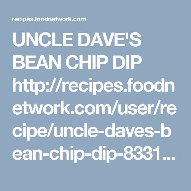 Uncle daves bean chip dip httprecipesodnetworkuser uncle daves bean chip dip httprecipesodnetworkuser forumfinder Choice Image