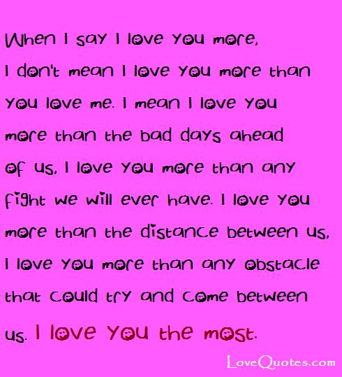 When I Say I Love You More I Don T Mean I Love You More That You Love Me I Mean I Love You More Than The Bad Days Ahead O My