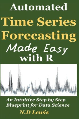 Automated Time Series Forecasting Made Easy with R An intuitive - fresh blueprint education books