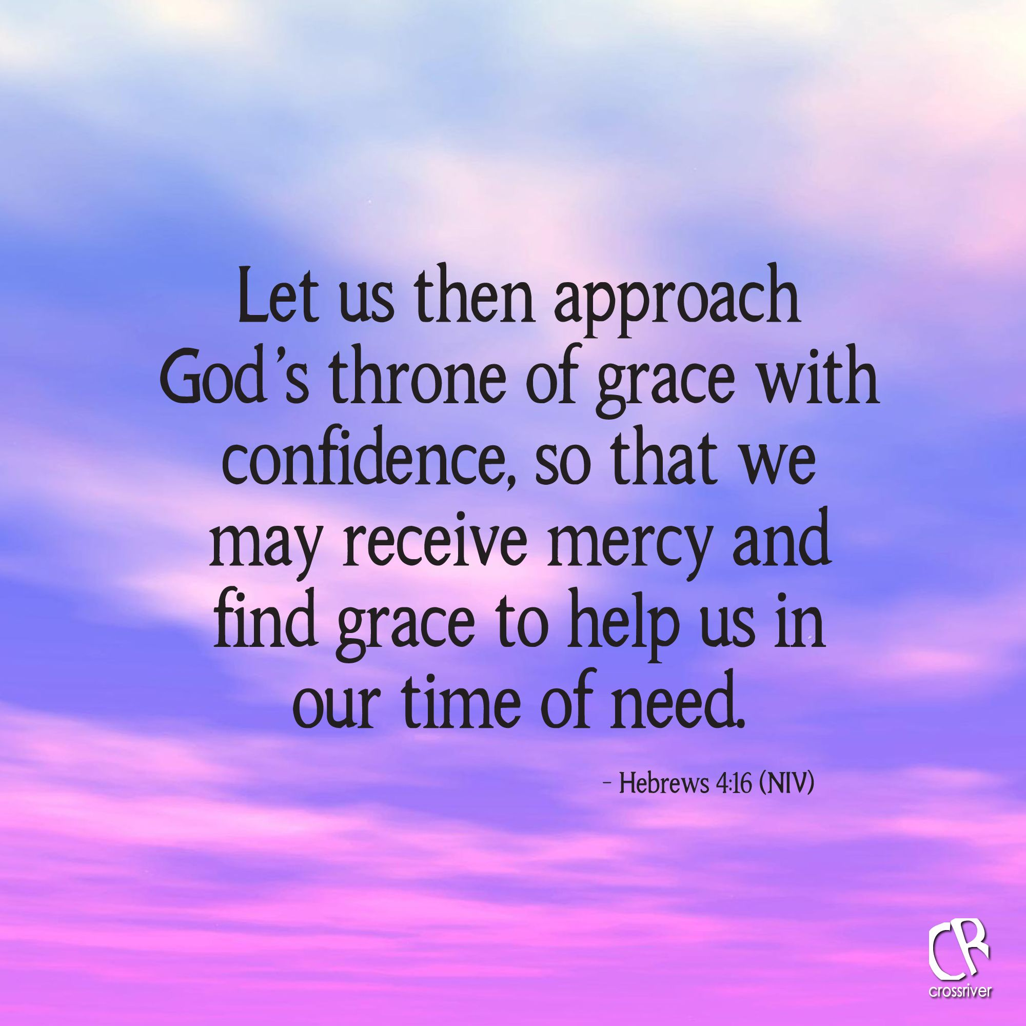 In Time Of Need Quotes: Let Us Then Approach God's Throne Of Grace With Confidence