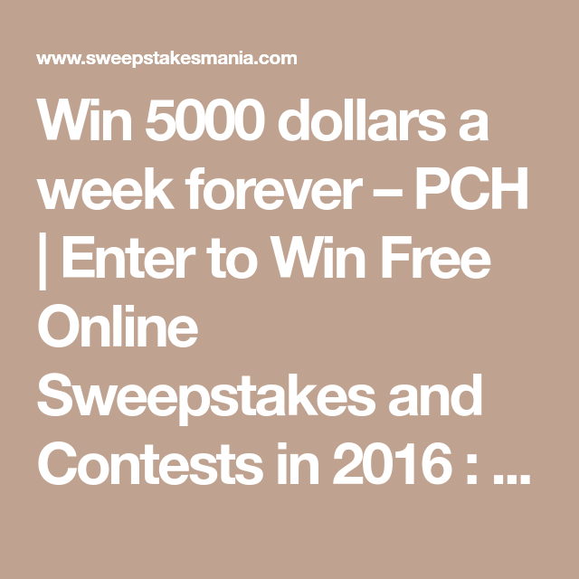 Win 5000 dollars a week forever – PCH | Enter to Win F