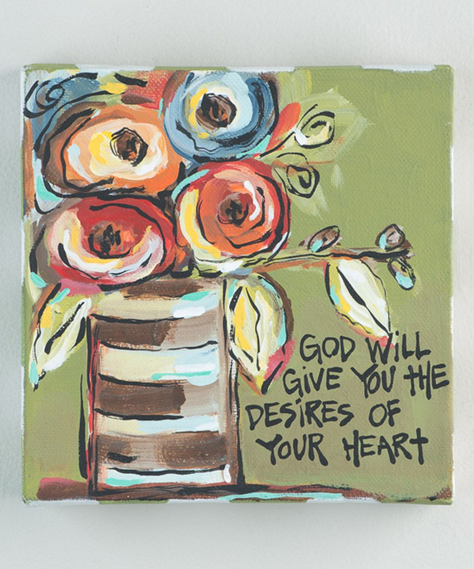 This \'God Will Give You the Desires of Your Heart\' Wrapped Canvas by ...
