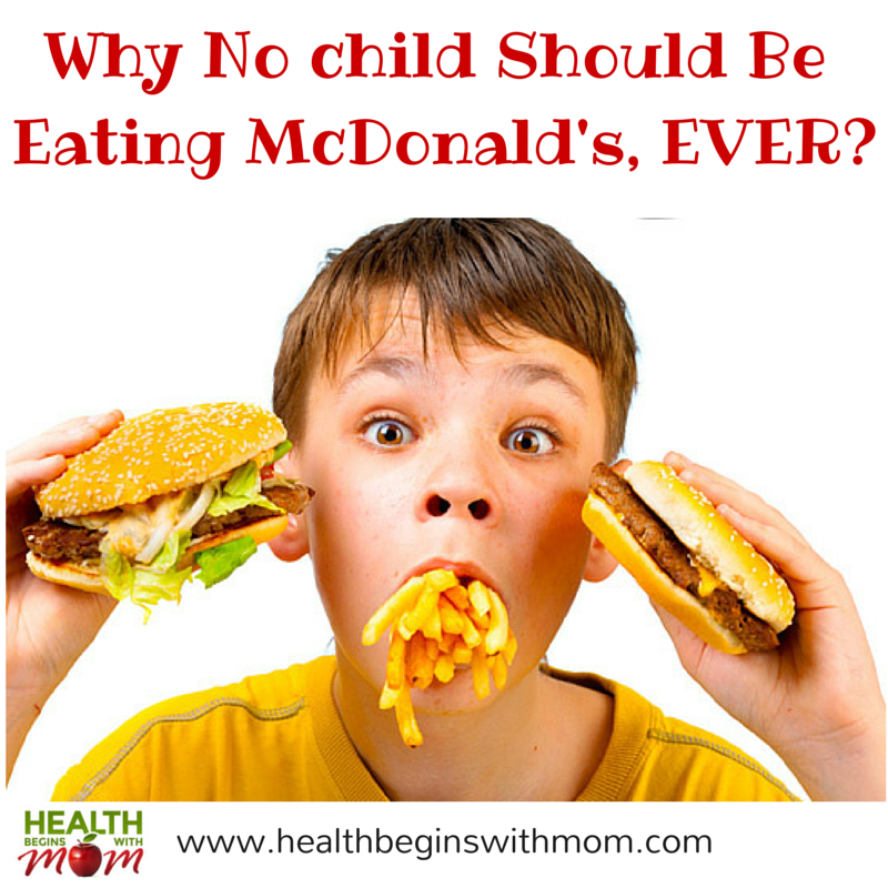 Why No Child Should Be Eating McDonalds Ever