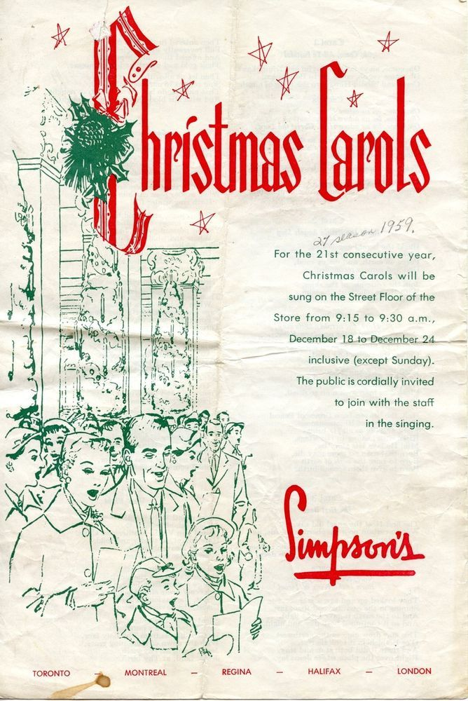 Old Christmas Carols sheets from SIMPSON'S department store 1959 (still published them in the 1980s before political correctness ruined everything). The Robert Simpson Company, or Simpsons (Simpson's until 1972), was a Canadian department store chain, founded by Robert Simpson in 1858. The Hudson's Bay Company purchased the chain in 1978, and it ceased operation in the 1990s.