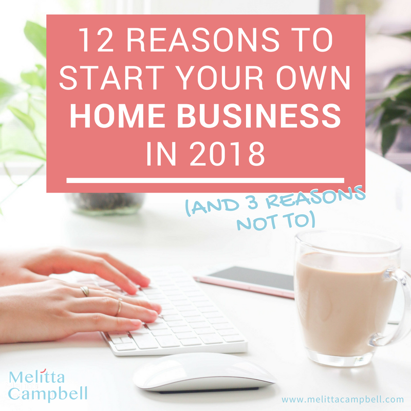 Start Your Own Home Business In 2018 12 Reasons To And 3