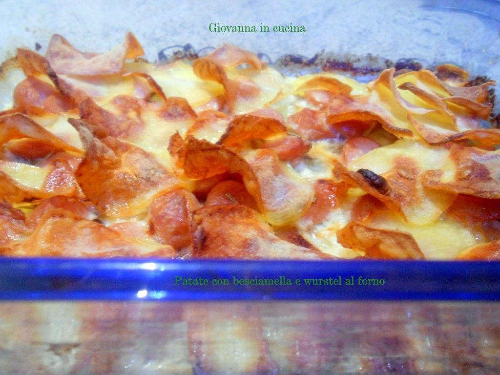 Patate Con Besciamella E Wurstel Al Forno Besciamella