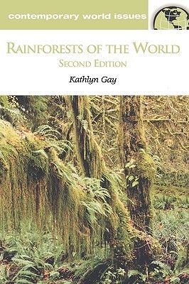 Rainforests of the World: A Reference Handbook by Kathlyn Gay. Online / QH 541.5 R27 G39 1993EB