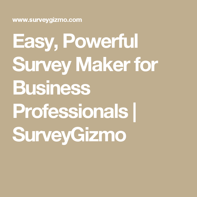 easy powerful survey maker for business professionals surveygizmo