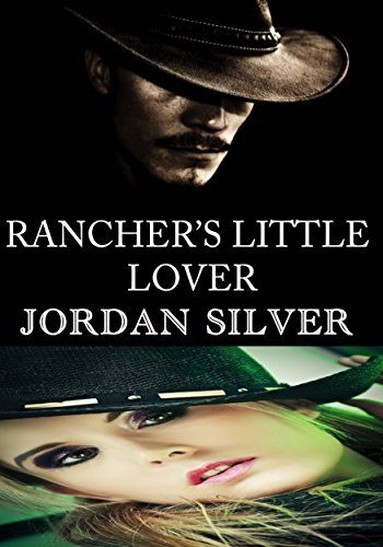 Rancher's Little Lover by Jordan Silver https://www.amazon.com/dp/B01MXS92B0/ref=cm_sw_r_pi_dp_x_EvGpybRP6SY96