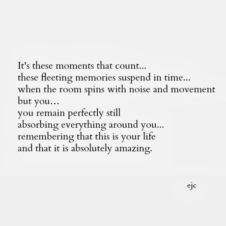 Its These Moments That Countthese Fleeting Memories Suspend In