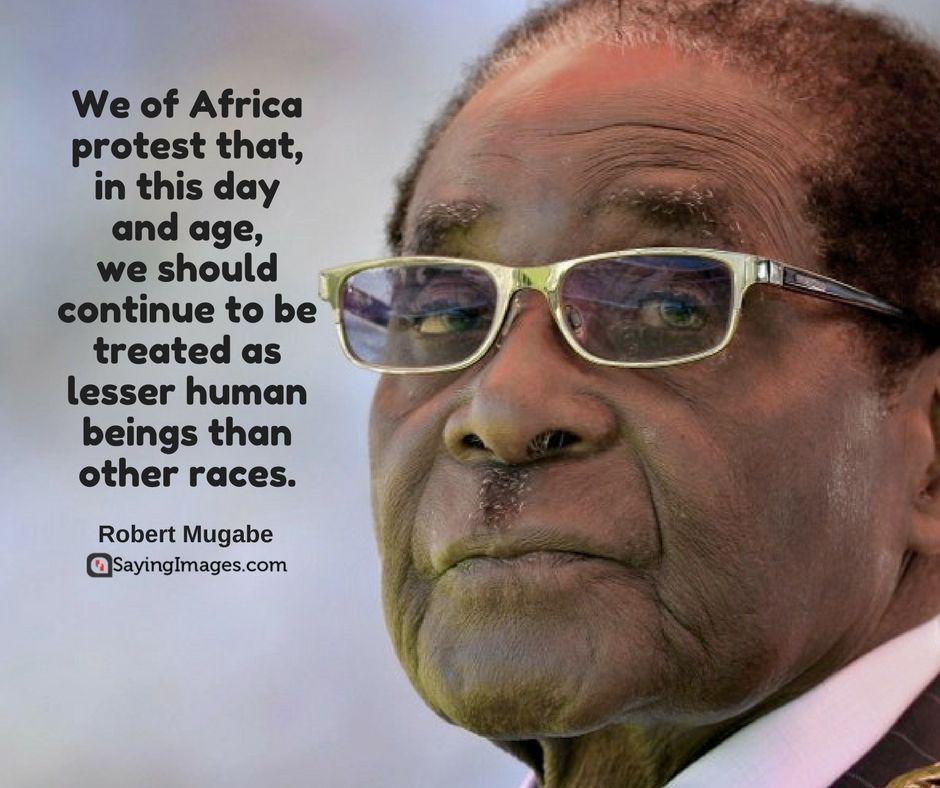 40 Robert Mugabe Quotes Sayingimages Com Zimbabwe Square Sunglasses Men How To Be Outgoing