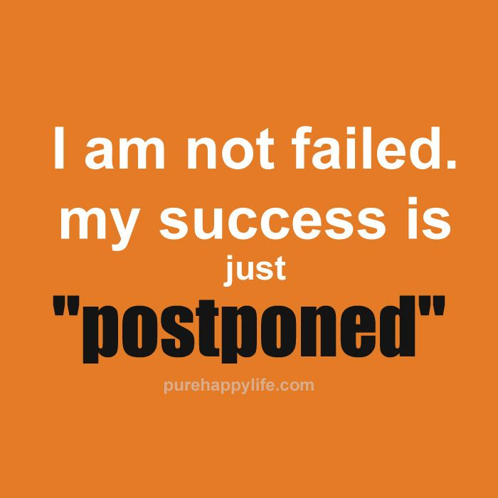 Success Quotes I am not failed my success is just