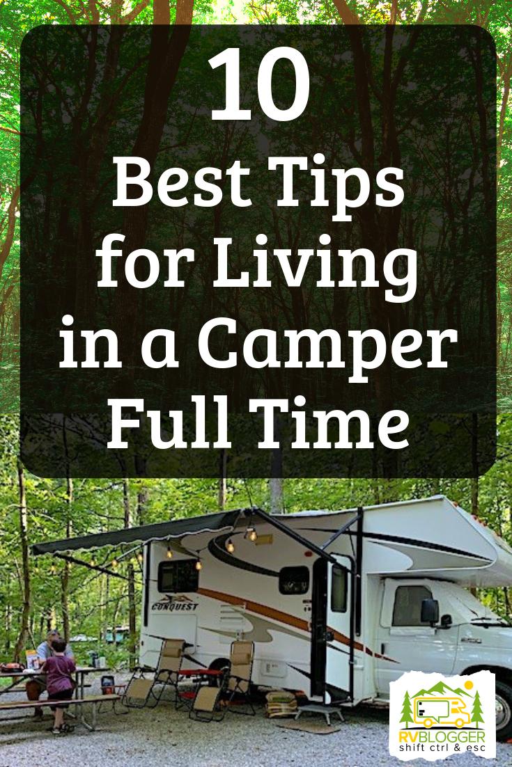 10 Best Tips For Living In A Camper Full Time Travel Trailer