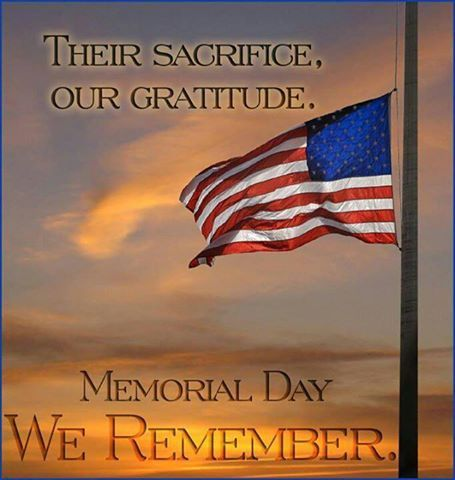 Their Sacrifice, Our Gratitude...Memorial Day...WE ... | 455 x 480 jpeg 34kB