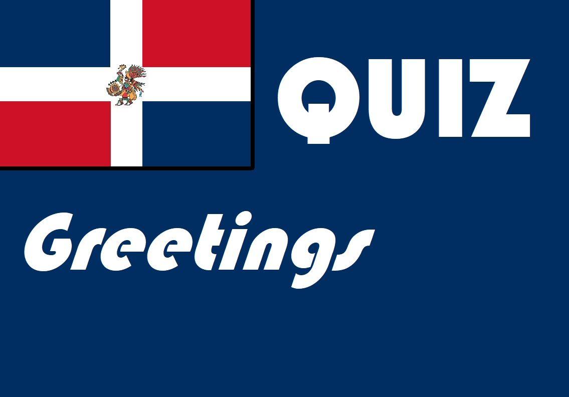 Spanish Greetings Easy Quiz Or Worksheet