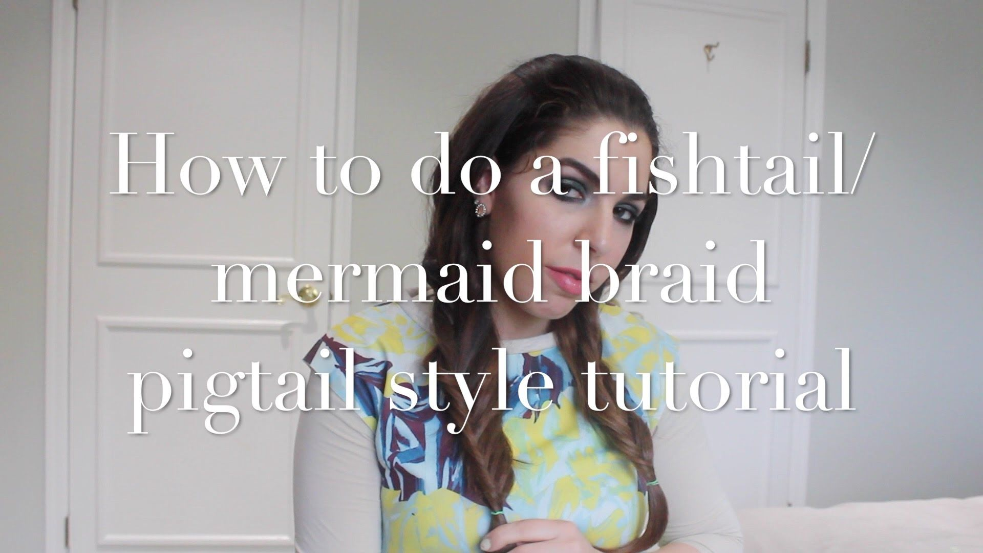 How to do a fishtail/mermaid pigtail style braids tutorial