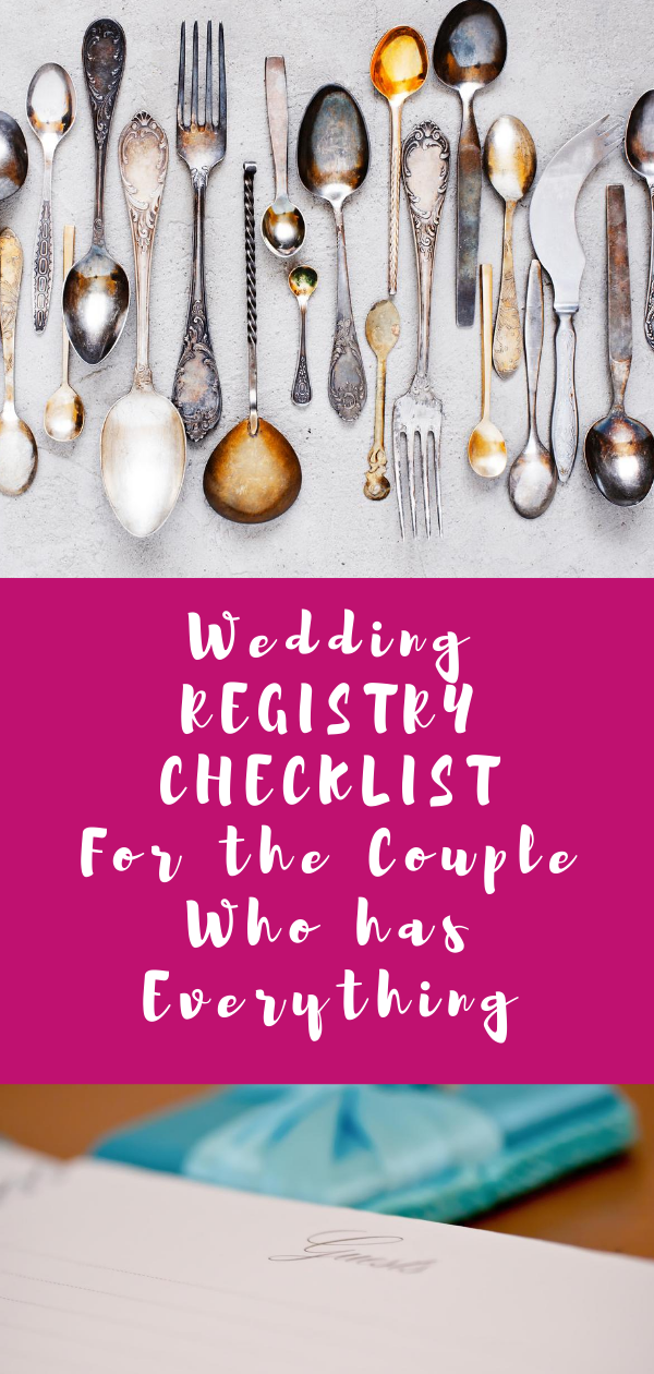 Wedding Registry Checklist For The Couple Who Has Everything In 2020 Wedding Registry Checklist Wedding Registry Bridal Shower Registry