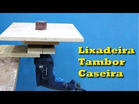 Lixadeira Tambor Caseira Com Furadeira Manual Passo A Passo