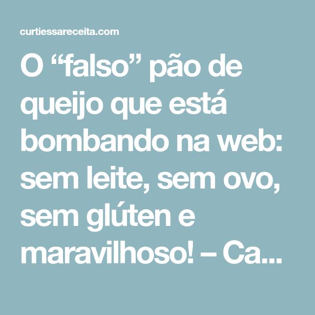 """O """"falso"""" pão de queijo que está bombando na web: sem leite, sem ovo, sem glúten e maravilhoso! – Caderno de Receitas"""