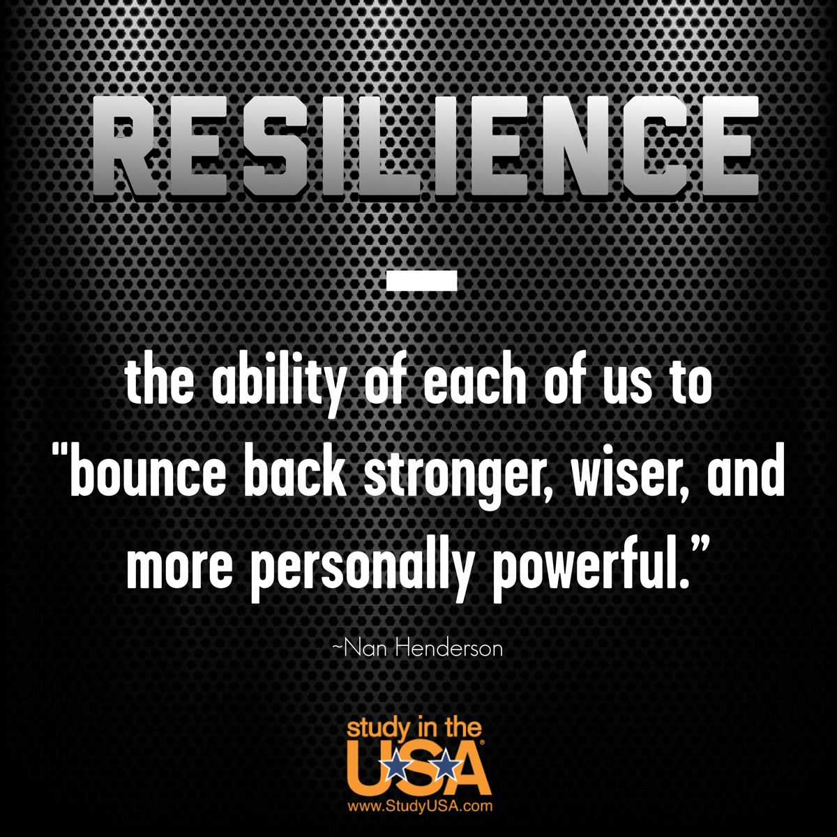 Resilience The Ability Of Each Of Us To Bounce Back Stronger