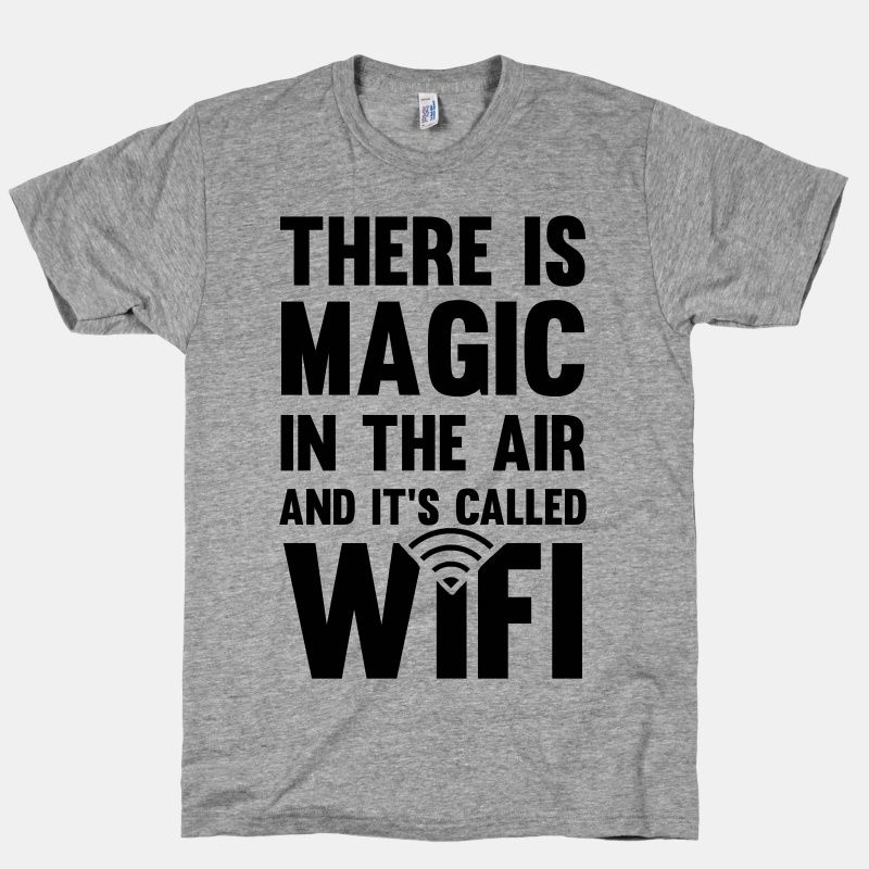 There Is Magic In The Air And It's Called Wifi Baseball Tee   LookHUMAN.  Geek TshirtsFunny ...