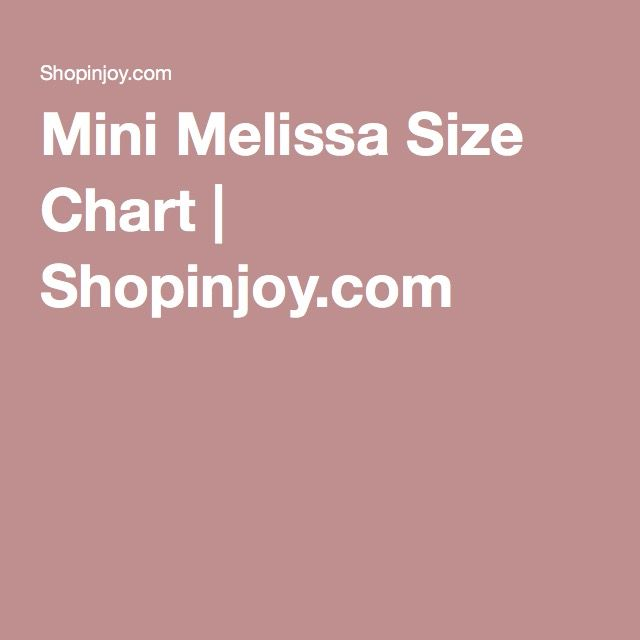 Mini Melissa Size Chart Injoy Shoe