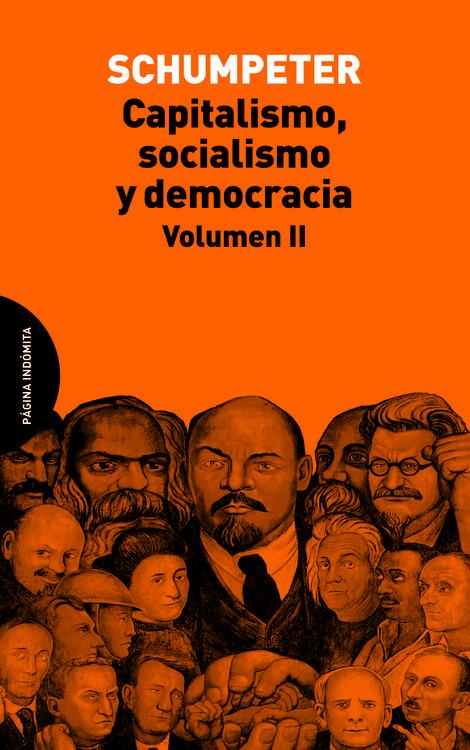 Capitalismo Socialismo Y Democracia Joseph A Schumpeter Vol 2 2015 Capitalismo Socialismo Democracia