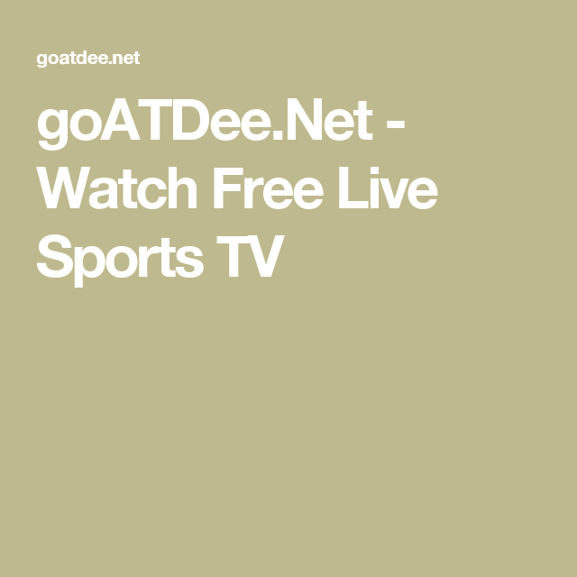 www goatdee net watch free live sport tv