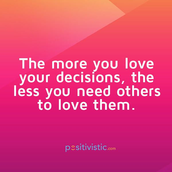 quote on loving your decisions: quote love decisions need ...