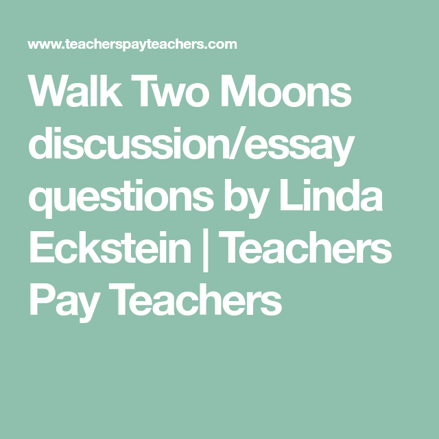 Walk Two Moon Discussion Essay Question Thi Or That Theme