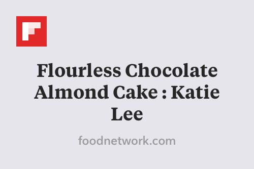 Flourless Chocolate Almond Cake : Katie Lee http://flip.it/bNbDL