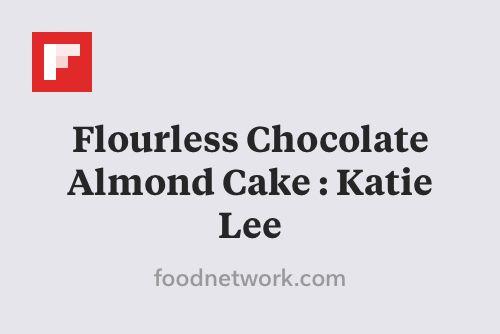 Flourless Chocolate Almond Cake : Katie Lee http://flip.it/bNbDL