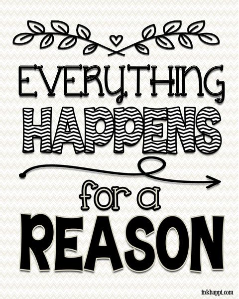 Everything Happens For A Reason And Other Quotes PINS I LOVE Magnificent Everything Happens For A Reason Quotes