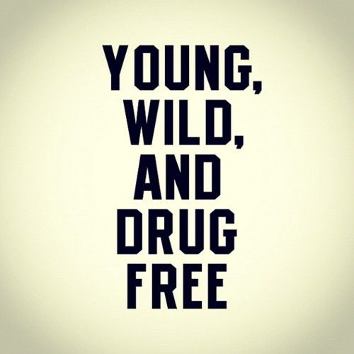 Drug Life Quotes: Young, Wild And Drug Free