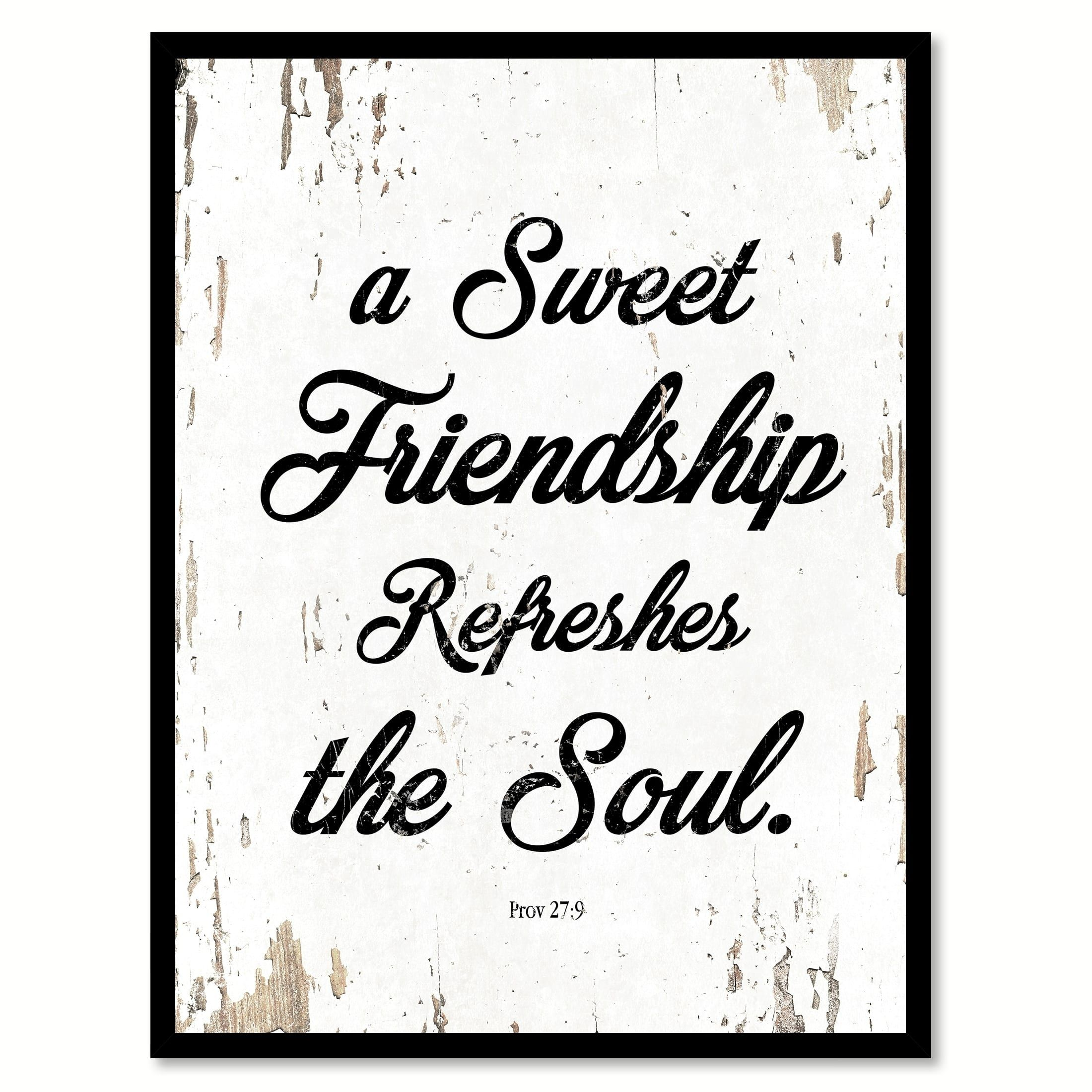 Quotes About Christian Friendship A Sweet Friendship Refreshes The Soul  Proverbs 279 Quote Saying