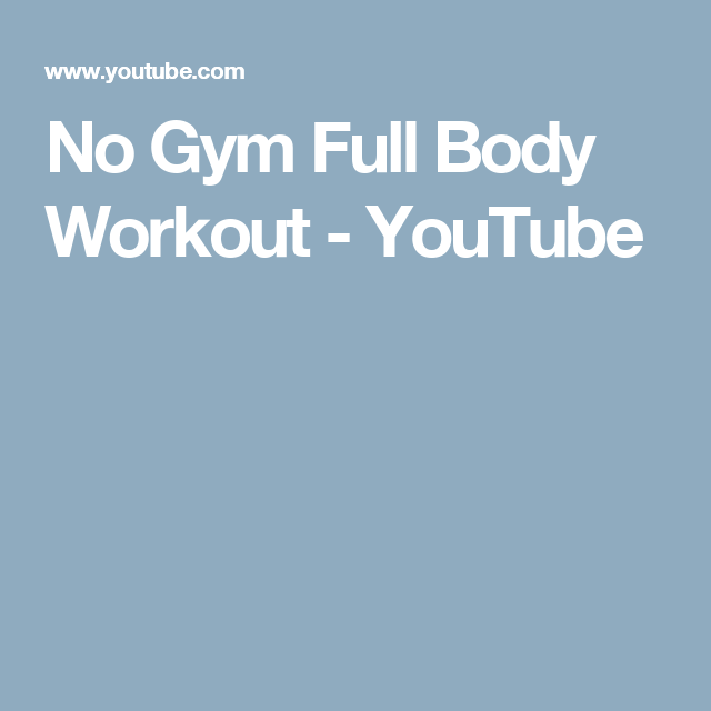 No Gym Full Body Workout - YouTube
